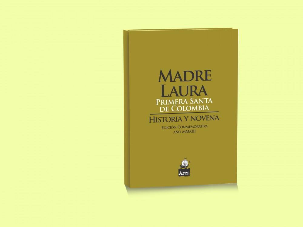 Madre Laura. Primera Santa de Colombia